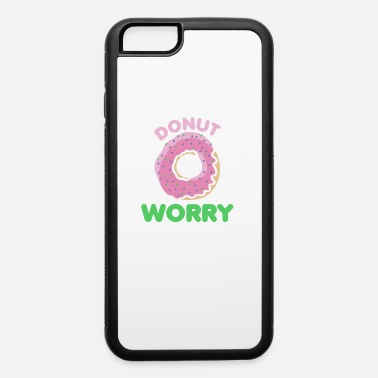 No Worries Donut Worry - iPhone 6 Case