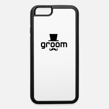 Groom groom - iPhone 6 Case