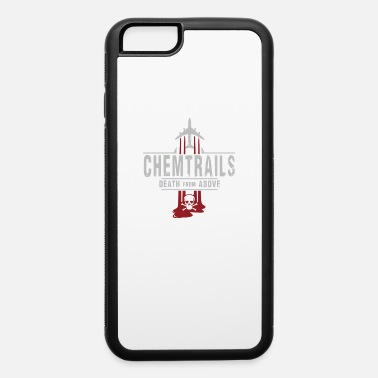 Chemtrails ChemTrails - iPhone 6 Case