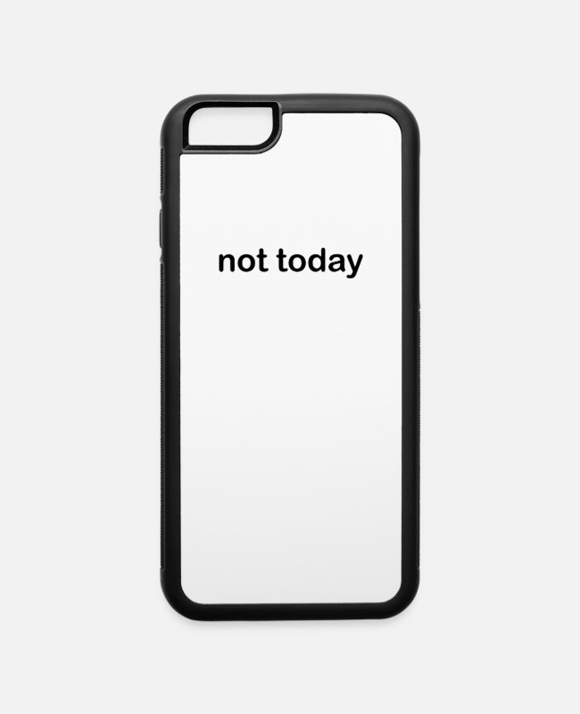Movie iPhone Cases - Not Today - iPhone 6 Case white/black