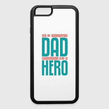 Hero my dad is my hero - iPhone 6/6s Rubber Case