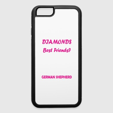 German Shepherd Diamond are girl Best friend My German Shepherd D - iPhone 6/6s Rubber Case