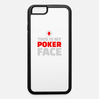 Poker Face This is my poker face - iPhone 6 Case