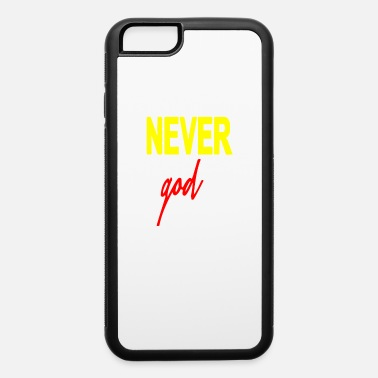 Sleep With The Gods never give up god is with you - iPhone 6 Case