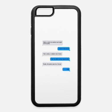 Text Message Funny text message - iPhone 6 Case