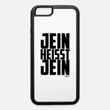 German Jein Heisst Jein - Funny German Quote - iPhone 6 Case