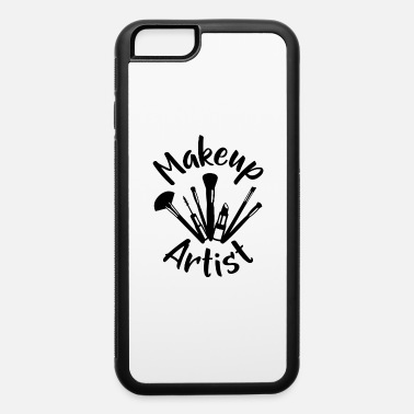 Makeup Artist Makeup artist - iPhone 6 Case