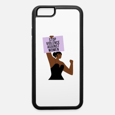 Stop Violence Stop Violence Against Women - iPhone 6 Case