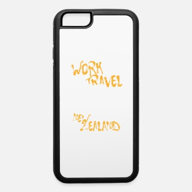 Work And Travel Work and Travel New Zealand Travel - iPhone 6 Case