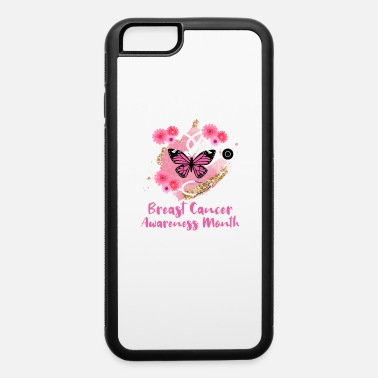 Breast Cancer Month Breast Cancer Awareness Month - iPhone 6 Case