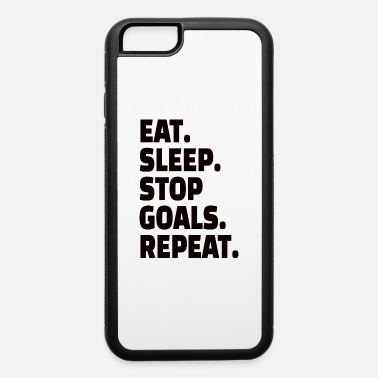 Funny Goalkeeper GOALKEEPER: Stop Goals - iPhone 6 Case