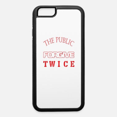 Wing The public seldom forgive twice t-shirt - iPhone 6 Case