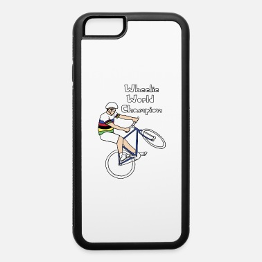 Wheelie wheelie world champion - iPhone 6 Case