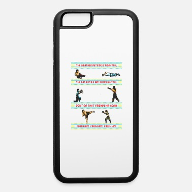 Finisher Finish Him-Finish Him-Finish Him - iPhone 6 Case