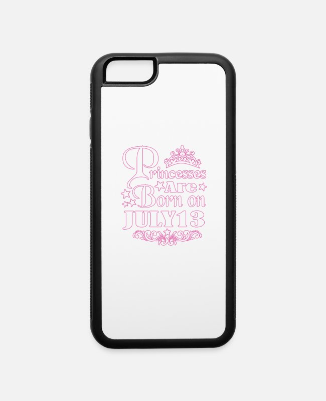 Legends Are Born In July iPhone Cases - Princesses Are Born on July13 - iPhone 6 Case white/black