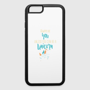 Always Be You or Unicorn - iPhone 6/6s Rubber Case