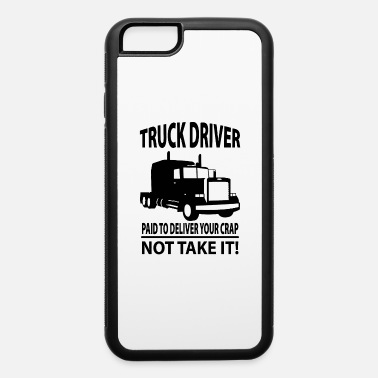 Truck Driver Truck Driver - iPhone 6 Case