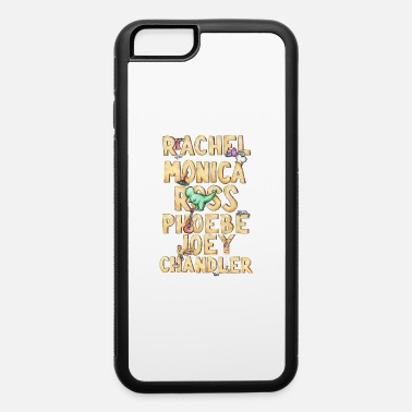Friends Friends tv series - iPhone 6 Case