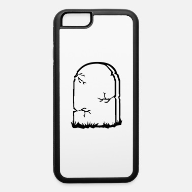 Tombstone tombstone - iPhone 6 Case