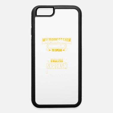 Police Officer Did It Police officer - my profession requires me to spea - iPhone 6 Case