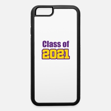 Graduates Class of 2021 purple gold - iPhone 6 Case