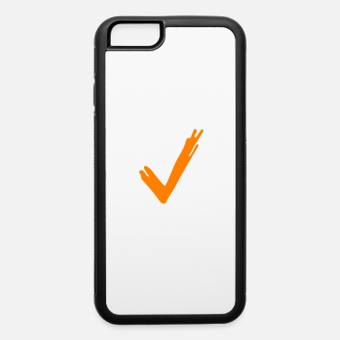 Check Mark Check Mark - iPhone 6 Case