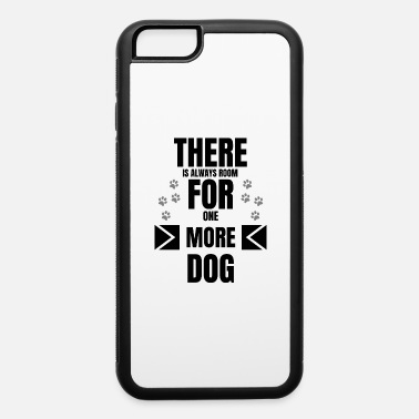 Dog dog - always room for one more dog - iPhone 6 Case