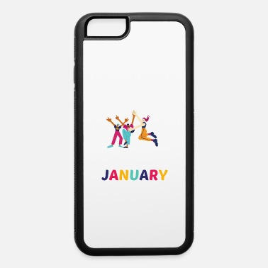 I Wont Keep Calm I wont keep calm its my birthday month, January! - iPhone 6 Case