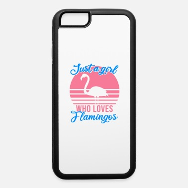 Loves Just a girl who loves flamingos - iPhone 6 Case