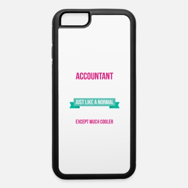 Accountant Mom I'm An Accountant Mom T Shirt - iPhone 6 Case