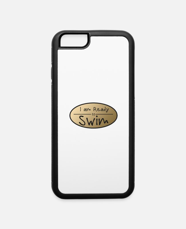 Womens iPhone Cases - I am ready to Swim - Present - Shirt - iPhone 6 Case white/black