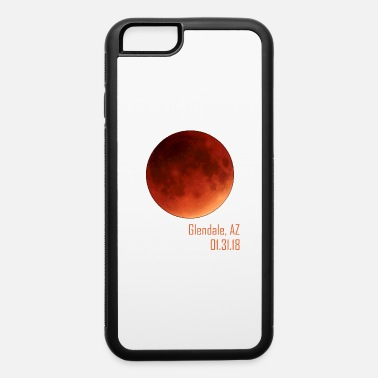 150 Years Total Lunar Eclipse 2018 Glendale Arizona - iPhone 6 Case