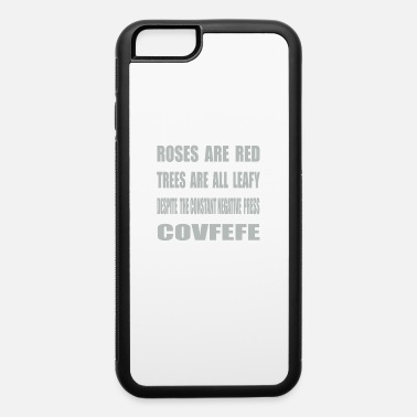 A Poem For Covfefe President Trump - iPhone 6 Case