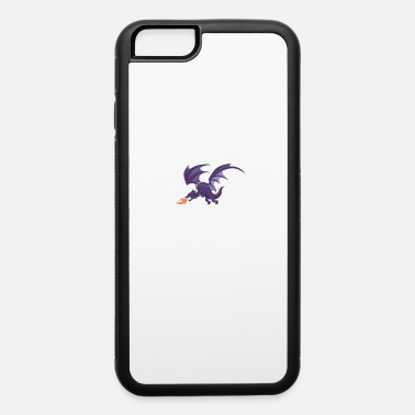 Meddle Not Meddle Not In The Affairs Of Dragons - iPhone 6 Case