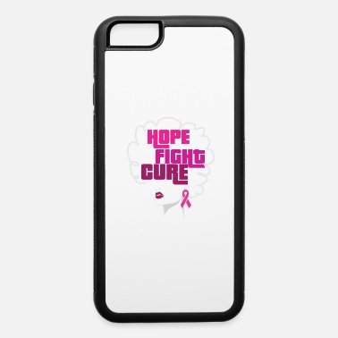 Fight African American Breast Cancer Hope Fight Cure - iPhone 6 Case