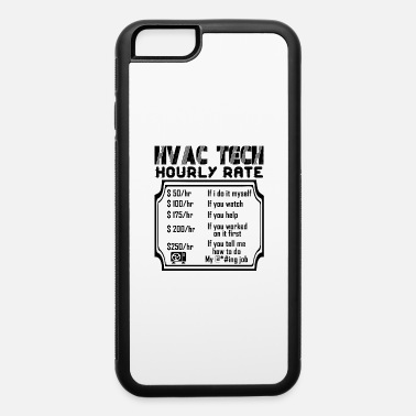 Tech HVAC Tech Hourly Rate - iPhone 6 Case