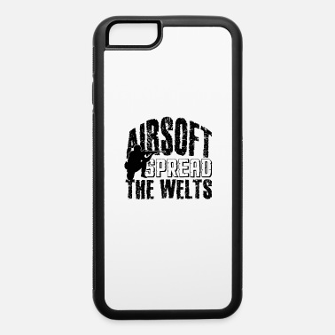 Airsoft Spread The Welts - iPhone 6 Case