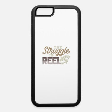 Fisherman Vintage The Struggle is Reel Fisherman Sea Gift - iPhone 6 Case