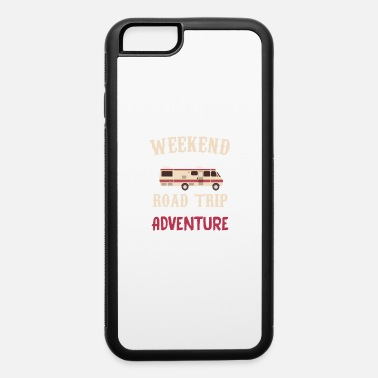 Trip Weekend Forecast Road Trip With a Strong Chance - iPhone 6 Case
