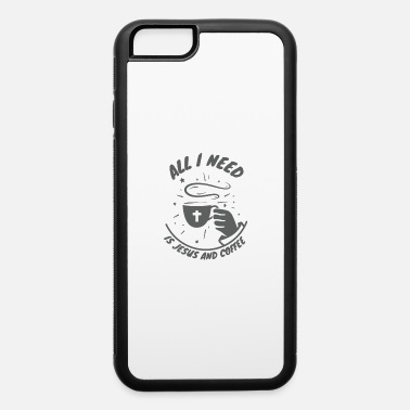 Christian Need A Little Bit Of Coffee & A Whole Lot Of Jesus - iPhone 6/6s Rubber Case