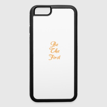 T shirt Be The First Be the first first for Man - iPhone 6/6s Rubber Case