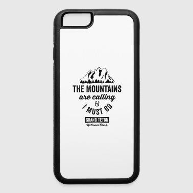The Mountains Are Calling And I Must Go Grand Teton TShirt - iPhone 6/6s Rubber Case