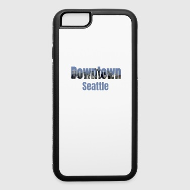 Seattle Skyline, Downtown Neighborhood, Downtown Seattle Shirt - iPhone 6/6s Rubber Case