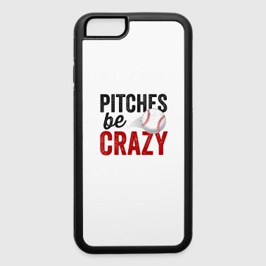 Pitches Be Crazy Baseball TShirt Funny Pun Mom Dad Adult - iPhone 6/6s Rubber Case