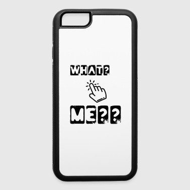 what me - iPhone 6/6s Rubber Case