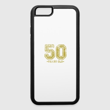 50 years old shirt gift - iPhone 6/6s Rubber Case
