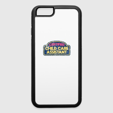 Certified Child Care Assistant gift - iPhone 6/6s Rubber Case