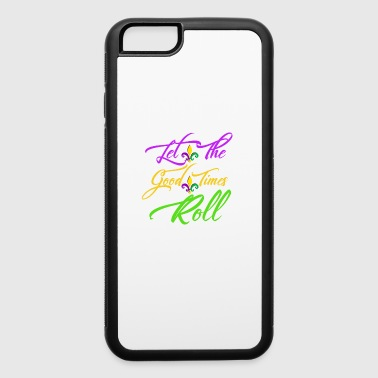 Mardi Gras Let the Good Times Roll Mardi Gras Fleur Funny Shirt - iPhone 6/6s Rubber Case