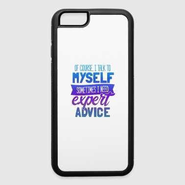 Ego Sometimes I Need Expert Advice - iPhone 6/6s Rubber Case
