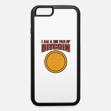 Mining BITCOIN - I Am A Big Fan Of Bitcoin - iPhone 6/6s Rubber Case